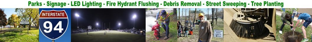 Parks - Signage - LED Lighting - Fire Hydrant Flushing - Debris Removal - Street Sweeping - Tree Planting
